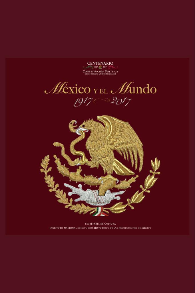 """Presentarán la cronografía """"México y el mundo, 1917-2017"""" en el INEHRM"""