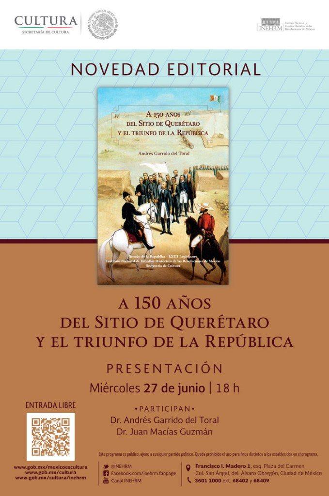 Presentarán en el INEHRM el libro A 150 años del Sitio de Querétaro y el triunfo de la República